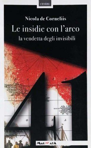 Nicola-de-Corneliis-Le-Insidie-con-larco-La-vendetta-degli-invisibili