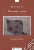 la memoria gatta - edizioni magmata
