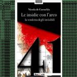 Casa Editrice Edizioni Magmata - Le insidie con l'arco - www.edizionimagmata.info