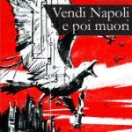 Casa Editrice Edizioni Magmata -- Vendi Napoli e poi muori - www.edizionimagmata.info