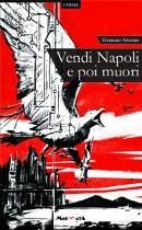 libri su napoli - vendi napoli e poi muori - www.edizionimagmata.info