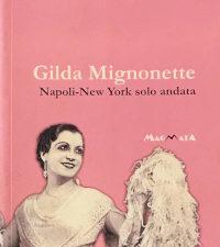 Gilda Mignonette - Napoli New York biglietto di sola andata - www.edizionimagmata.info