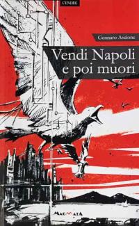Gennaro Ascione - Vendi Napoli e poi muori - www.edizionimagmata.info