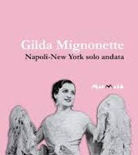 Libri su Napoli - Sciotti Antonio – Gilda Mignonette. Napoli-New York solo andata - www.edizionimagmata.info