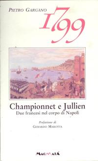 Championnet e Jullien - Due francesi nel corpo di Napoli - www.edizionimagmata.info