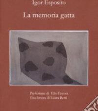 La memoria gatta Igor esposito - Casa Editrice Edizioni Magmata