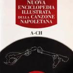 Nuova Enciclopedia Illustrata della Canzone Napoletana - Volume A-CH
