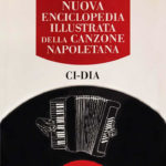 Nuova Enciclopedia Illustrata della Canzone Napoletana - Volume CI-DIA