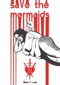 Edizioni Magmata - Save the Mermaids - www.edizionimagmata.info